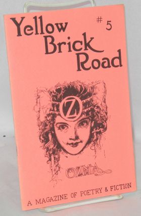 "Yellow brick road #5 a magazone of poetry & fiction: ""dedicated to the proposition that in the..."