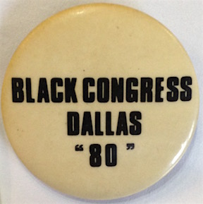 Black Congress / Dallas / 1980 [pinback button]