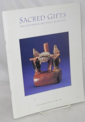 Sacred Gifts Precolumbian Art and Creativity. Jeanette Favrot Peterson