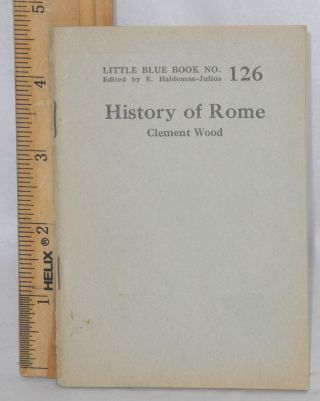 History of Rome. Clement Wood