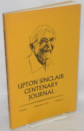 Upton Beall Sinclair Centenary Journal Volume 1, Number 1 September, 1978