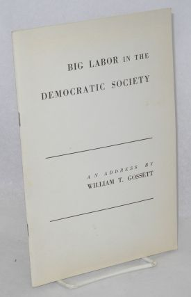 Big labor in the democratic society, an address.... before the annual meeting of the Chicago Bar...