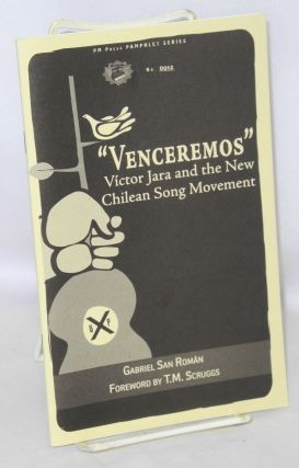"""Venceremos"": Victor Jara and the New Chilean Song Movement. Gabriel San Roman"