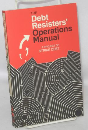 The Debt Resisters' Operations Manual. Strike Debt