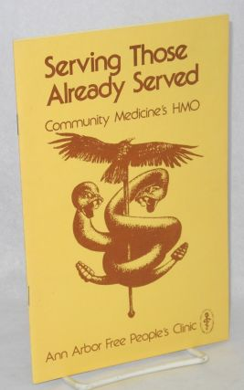 Serving those already served, Community Medicine's HMO. Ann Arbor Free People's Clinic