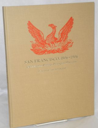 San Francisco, 1806-1906 in contemporary paintings, drawings and watercolors. Jeanne Van...