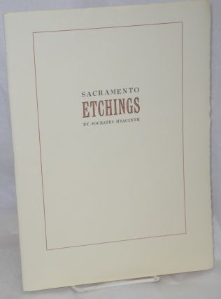 Sacramento etchings. Socrates Hyacinth, Michael Harrison, Stephen Powers
