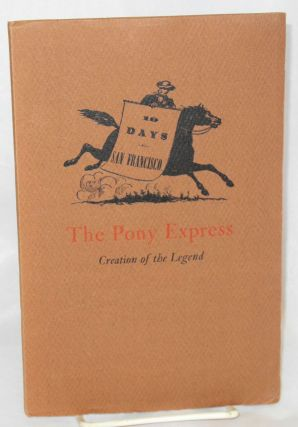 The Pony Express: creation of the legend. Donald C. Biggs