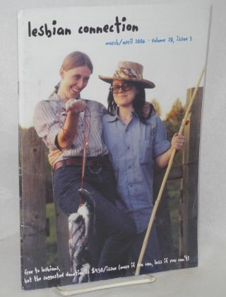 Lesbian Connection: for, by & about lesbians; vol. 28, #5, March/April 2006