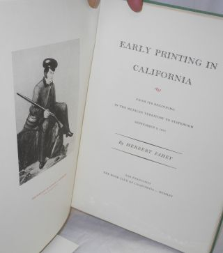 Early printing in California from its beginning in the Mexican Territory to Statehood, September 9, 1850
