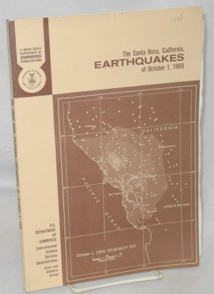 The Santa Rosa, California, Earthquakes of October 1, 1969. Karl V. Steinbrugge, William K. Cloud, Nina H. Scott.