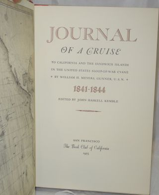 Journal of a cruise to California and the Sandwich Islands in the United States Sloop-of-War Cyane 1841-1844 by William H. Myers, Gunner, U.S.N.