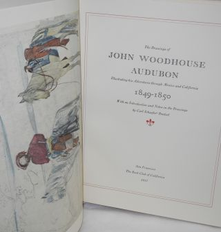 The drawings of John Woodhouse Audubon illustrating his adventures through Mexico and California 1849-1850 with an introduction and notes on the drawings by Carl Schaefer Dentzel