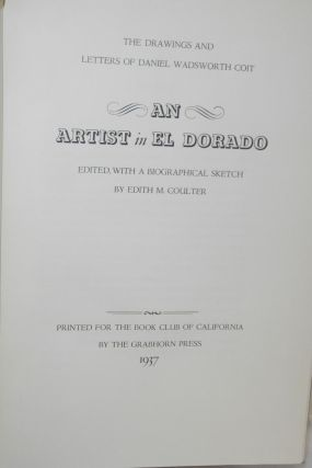 The drawings and letters of Daniel Wadsworth Coit: an artist in El Dorado, 1848-1851 edited, with a biographical sketch by Edith M. Coulter