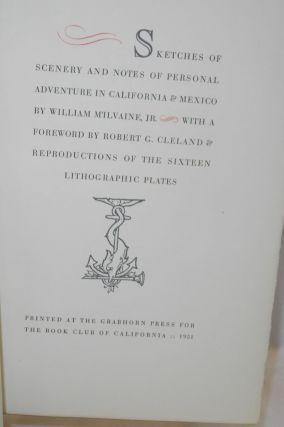 Sketches of scenery and notes of personal adventure in California & Mexico foreword by Robert G. Cleland & reproductions of the sixteen lithographic plates