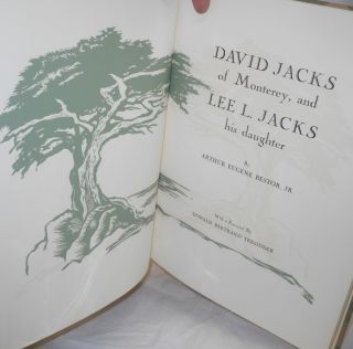 David Jacks of Monterey, and Lee L. Jacks, his daughter with a foreword by Donald Bertrand Tresidder