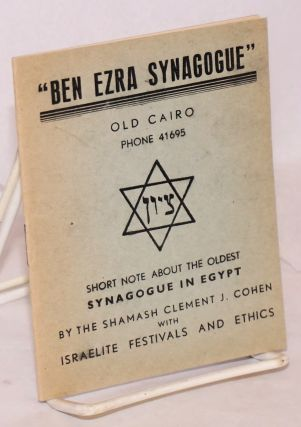 Ben Ezra Synagogue. Old Cairo... Short note about the oldest synagogue in Egypt. Clement J. Cohen