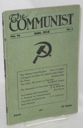 The Communist, a theoretical magazine for the discussion of revolutionary problems. June, 1928, vol. 7, no. 6