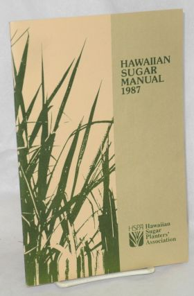Hawaiian sugar manual, 1987. Hawaiian Sugar Planters' Association