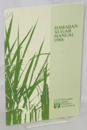 Hawaiian sugar manual, 1988. Hawaiian Sugar Planters' Association