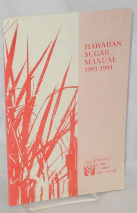 Hawaiian sugar manual, 1993-1994. Hawaiian Sugar Planters' Association