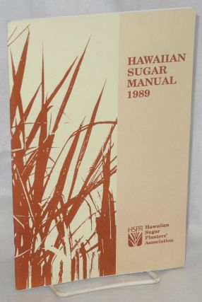 Hawaiian sugar manual, 1989. Hawaiian Sugar Planters' Association
