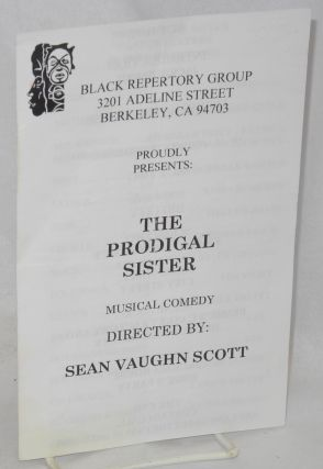 "Program/playbill for ""The Prodigal Sister"" a musical comedy directed by Sean Vaughn Scott"