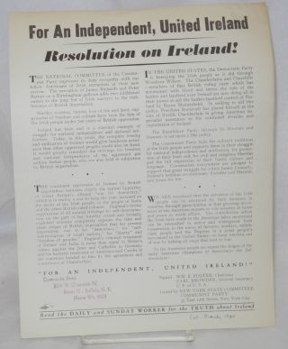For an independent, united Ireland. Resolution on Ireland! William Z. Foster, Earl Browder