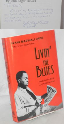 Livin' the blues; memoirs of a black journalist and poet, edited, with an introduction, by John...