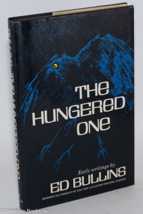 The Hungered one: early writings. Ed Bullins