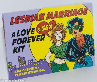 Lesbian marriage: a sex survival kit. Kim Chernin, Renate Stendhal.