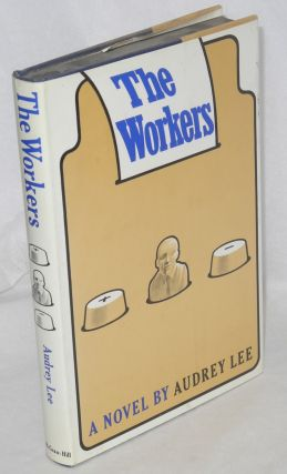 The workers. Audrey Lee