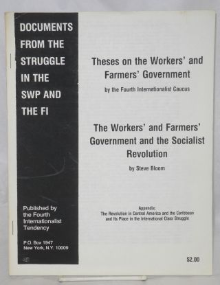 Theses on the workers' and farmers' government, by the Fourth Internationalist Caucus. Workers'...
