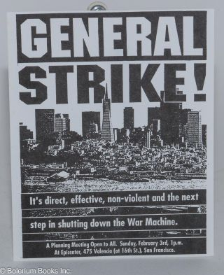 General Strike! It's direct, effective, non-violent and the next step in shutting down the War...