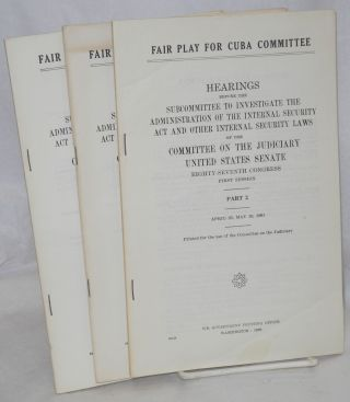 Fair Play for Cuba Committee, hearings before the Subcommittee to investigate the administration of the internal security act and other internal security laws [vols. 1-4]