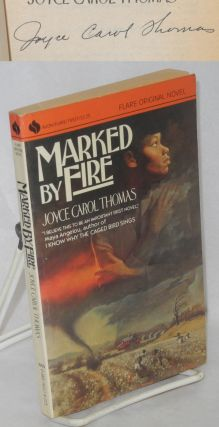Marked by fire. Joyce Carol Thomas