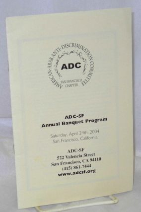 ADC-SF Annual Banquet Program. San Francisco Chapter American-Arab Anti-Discrimination Committee