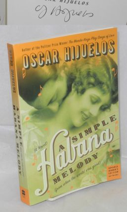 A Simple Havana Melody (from when the world was good) a novel [Advance Reader's Edition signed]....