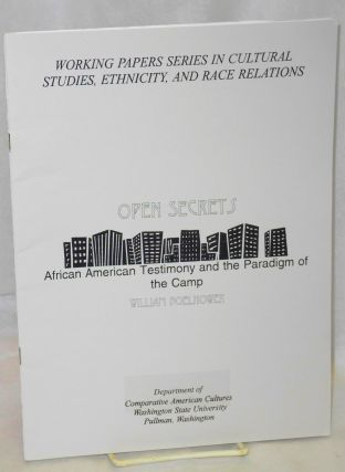 Open secrets: African American testimony and the paradigm of the camp. William Q. Boelhower.