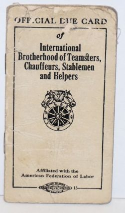 Official Due Card. Chauffeurs International Brotherhood of Teamsters, and Helpers, Stablemen