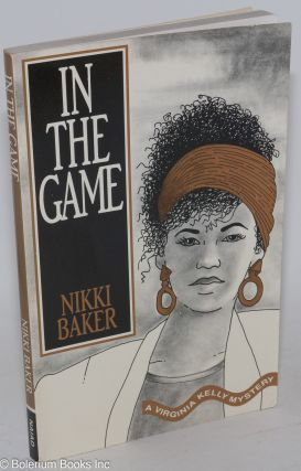 In the game; a Virginia Kelly mystery. Nikki Baker