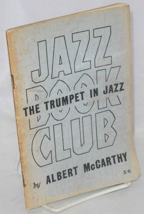 The Trumpet in Jazz. Albert McCarthy