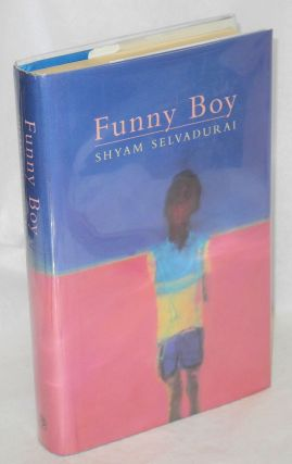 Funny Boy: a novel in Six Stories. Shyam Selvadurai.
