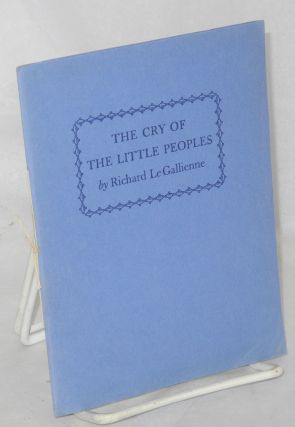 The Cry of the Little Peoples written in 1903, with a note by Eva LeGallienne. Richard...