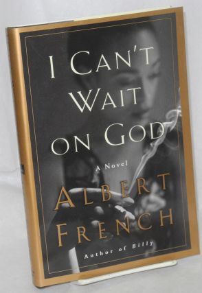 I Can't Wait on God. Albert French
