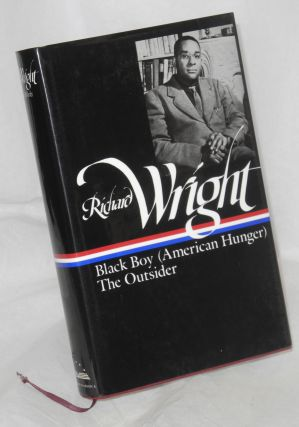 Later works: Black Boy (American Hunger) & the Outsider. Richard Wright