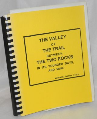 The Valley of the Trail Between the Two Rocks in its Younger days and Mine. Margaret Martin Paull