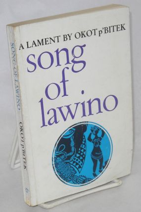 Song of Lawino A Lament. Okot p'Bitek, Frank Horley