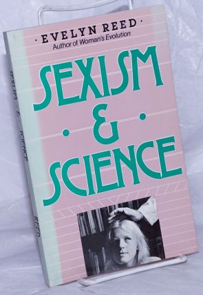 Sexism and Science. Evelyn Reed