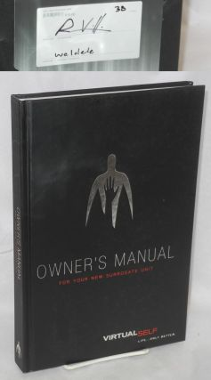 Owner's Manual for your new Surrogate Unit: virtual self, Life - only better; special hardcover...
